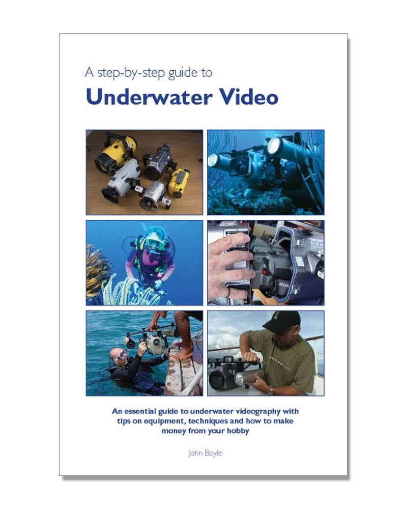 John Boyle - Guide to underwater video